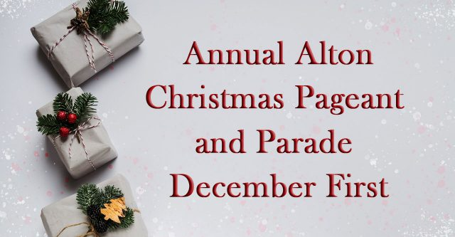 Annual Alton Christmas Pageant and Parade.